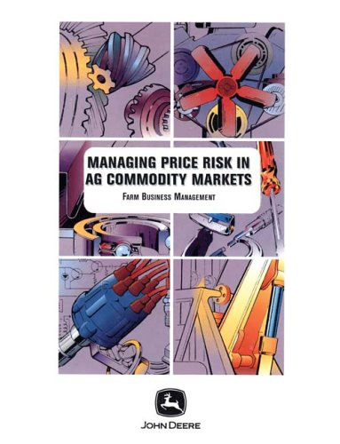 9780866912488: Managing Price Risk in Agricultural Commodity Markets (Farm Business Management (Textbooks))