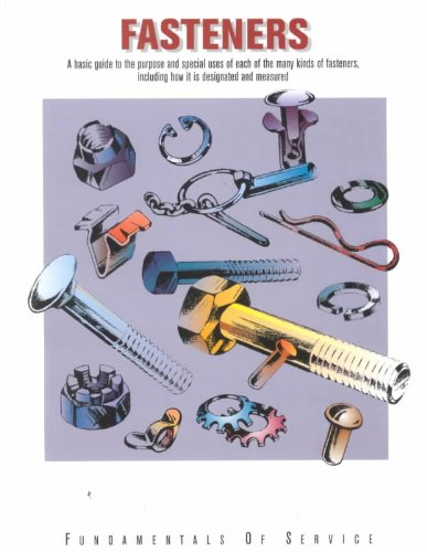 9780866912686: Fasteners: A Basic Guide to the Purpose and Special Uses of Each of the Many Kinds of Fasteners, Including How It Is Designated and Measured