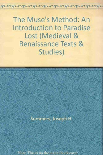 9780866980043: Muses Method : An Introduction to Paradise Lost(Medieval & Renaissance Texts & Studies)