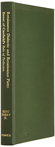 """9780866980340: Renaissance Dialectic and Renaissance Piety: Benet of Canfield's """"Rule of Perfection"""" : A Translation and Study (Medieval & Renaissance Texts & Studies Vol. 50)"""