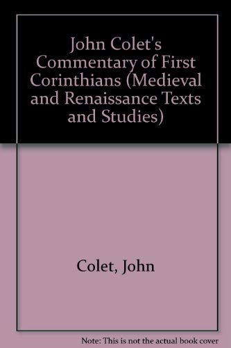 9780866980562: John Colet's Commentary of First Corinthians (Medieval & Renaissance Texts & Studies) (English and Latin Edition)