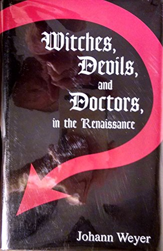 9780866980838: Witches, Devils, and Doctors in the Renaissance: Johann Weyer, De Praestigiis Daemonum