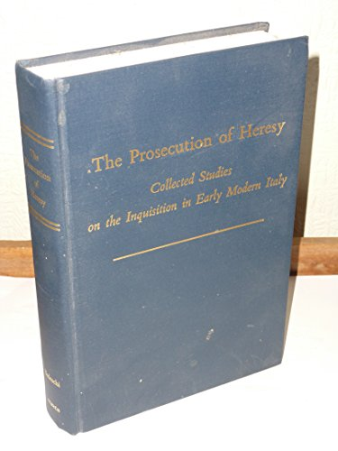 9780866980890: The Prosecution of Heresy: Collected Studies on the Inquisition in Early Modern Italy (MEDIEVAL AND RENAISSANCE TEXTS AND STUDIES)