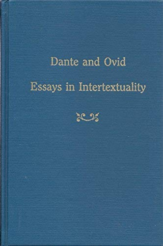 Dante and Ovid Essays in Intertextuality (Medieval and Renaissance Texts and Studies)
