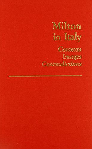 9780866981033: Milton in Italy: Contexts, Images, Contradictions (MEDIEVAL AND RENAISSANCE TEXTS AND STUDIES)