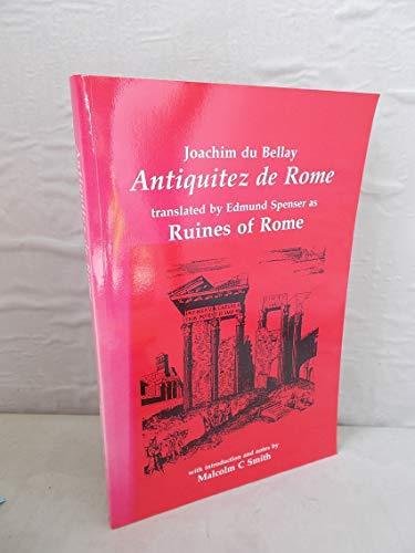 Les Antiquitez de Rome / Ruines of: Dubellay, Joachim, Spenser,