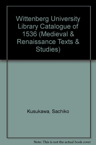 9780866981828: Wittenberg University Library Catalogue of 1536 (Medieval & Renaissance Texts & Studies)