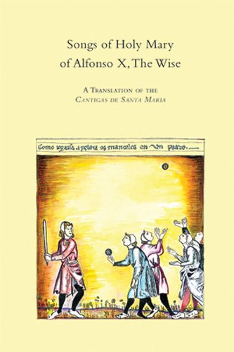 9780866982139: Songs of Holy Mary of Alfonso X, the Wise: A Translation of the Cantigas De Santa Maria