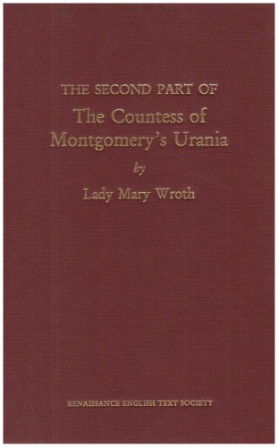 9780866982535: The Second Part of the Countess of Montgomery's Urania, by Lady Mary Wroth (Medieval & Renaissance Texts & Studies, vol. 211)