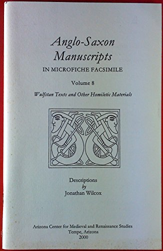 9780866982610: 8: Anglo-Saxon Manuscripts in Microfiche Facsimile: Wulfstan Texts and Other Homiletic Materials