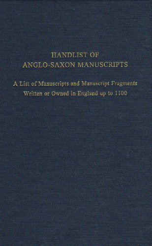 9780866982832: Handlist of Anglo-Saxon Manuscripts: A List of Manuscripts and Manuscript Fragments Written or Owned in England Up to 1100 (Medieval & Renaissance Texts & Studies)