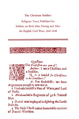 9780866983013: The Christian Soldier: Religious Tracts Published for Soldiers on Both Sides During and After the English Civil Wars, 1642-1648 (Medieval and Renaissance Texts and Studies)