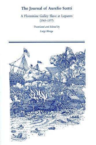 9780866983099: The Journal of Aurelio Scetti: A Florentine Galley Slave at Lepanto 1565-1577 (Medieval & Renaissance Texts & Studies)