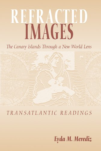 9780866983198: Refracted Images: The Canary Islands Through a New World Lens, Transatlantic Readings
