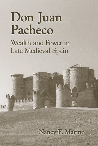 9780866983563: Don Juan Pacheco: Wealth and Power in Late Medieval Spain (Medieval and Renaissance Texts and Studies)