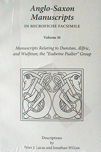 Anglo-Saxon Manuscripts In Microfiche Facsimile: Manuscripts Relating to Dunstan, Elfric, and Wul...