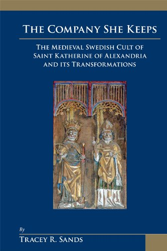 9780866984102: The Company She Keeps: The Medieval Swedish Cult of Saint Katherine of Alexandria and Its Transformations (Medieval and Renaissance Texts and Studies: ... in the Middle Ages and the Renaissance 31)