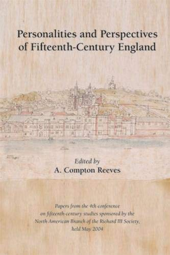 Personalities and Perspectives of Fifteenth-Century England -: Reeves, A. Compton