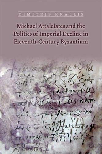9780866984706: Michael Attaleiates and the Politics of Imperial Decline in Eleventh-Century Byzantium (Medieval and Renaissance Texts and Studies)