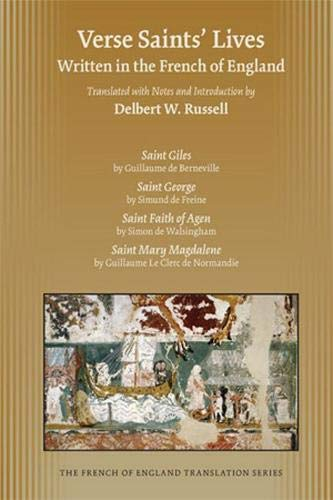Verse Saints' Lives Written in the French of England -: Russell, Delbert W.
