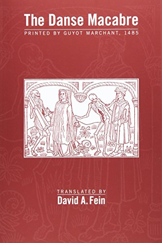 9780866984959: The Danse Macabre: Printed by Guyot Marchant, 1485 (Medieval and Renaissance Texts and Studies, Volume 446 / Mrts Texts for Teaching, Volume 7)