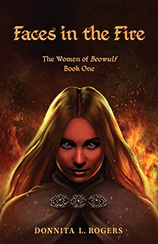 9780866988018: Faces in the Fire: The Women of Beowulf: Book One