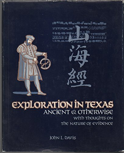 9780867010183: Exploration in Texas: Ancient and Otherwise With Thoughts on the Nature of Evidence