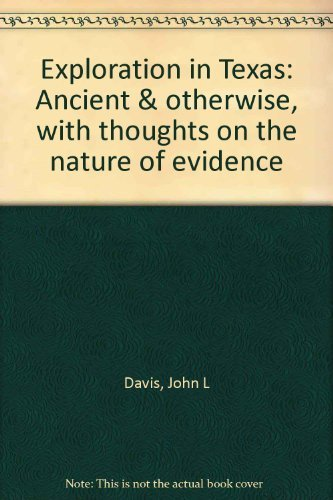 9780867010190: Exploration in Texas: Ancient & otherwise, with thoughts on the nature of evidence