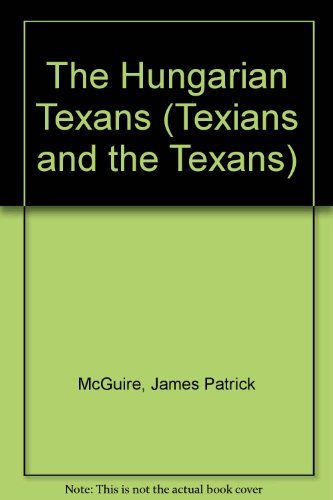 9780867010411: The Hungarian Texans (TEXIANS AND THE TEXANS)