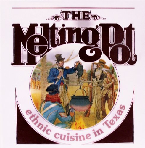 9780867010503: The Melting Pot: Ethnic Cuisine in Texas