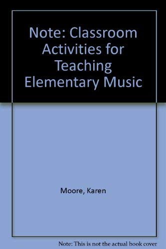 9780867032468: Note: Classroom Activities for Teaching Elementary Music