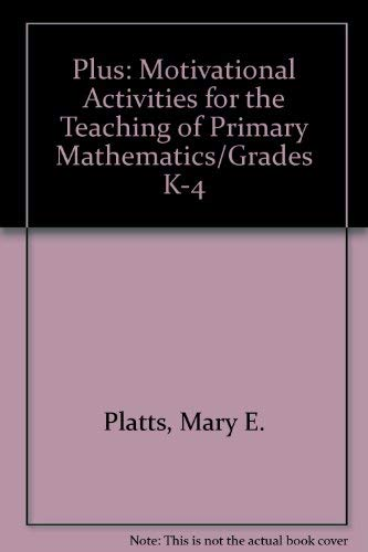 Plus: Motivational Activities for the Teaching of: Mary E. Platts