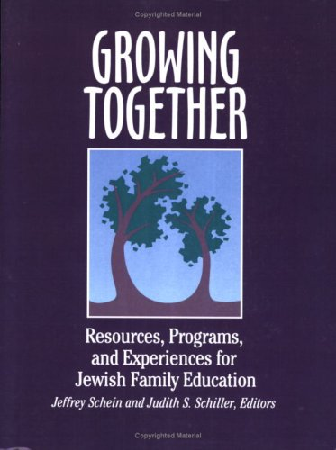 9780867050462: Growing Together: Resources, Programs, and Experiences for Jewish Family Education