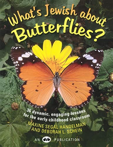 9780867050851: What's Jewish about Butterflies?: 36 Dynamic, Engaging Lessons for the Early Childhood Classroom