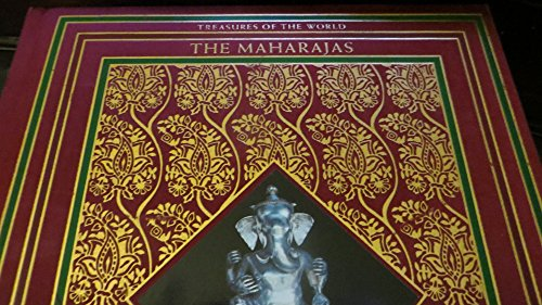 9780867060225: The Maharajas. Treasures of the World Series