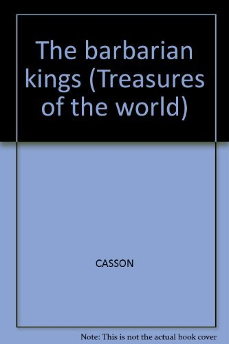 9780867060508: The barbarian kings (Treasures of the world)
