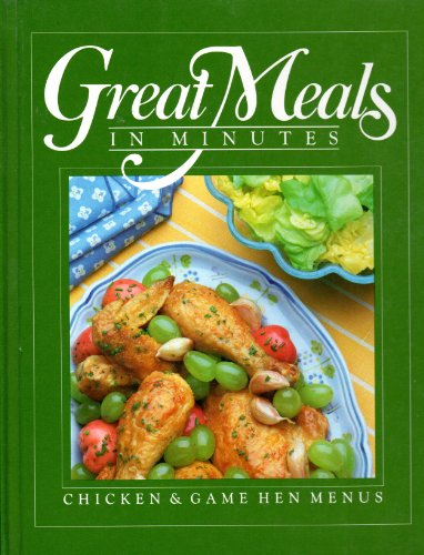 Chicken and Game Hen Menus (Great Meals: By the Editors