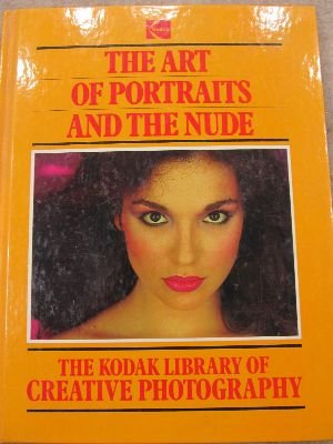 9780867062120: The Art of Portraits and the Nude (The Kodak Library of Creative Photography)