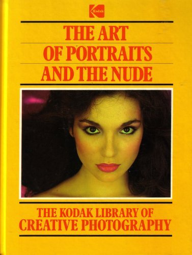 9780867062144: The Art of Portraits and the Nude (Kodak Library of Creative Photography)