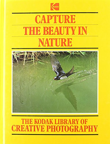 9780867062236: The Kodak Library of Creative Photography: Capture The Beauty In Nature