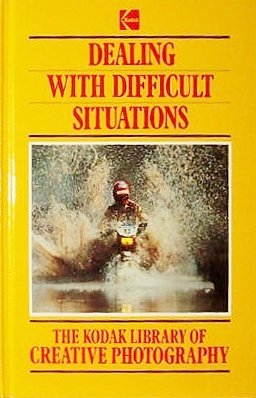 9780867062458: Dealing with Difficult Situations (Kodak Library of Creative Photography)
