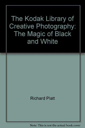 9780867063516: The magic of black-and-white (The Kodak library of creative photography)
