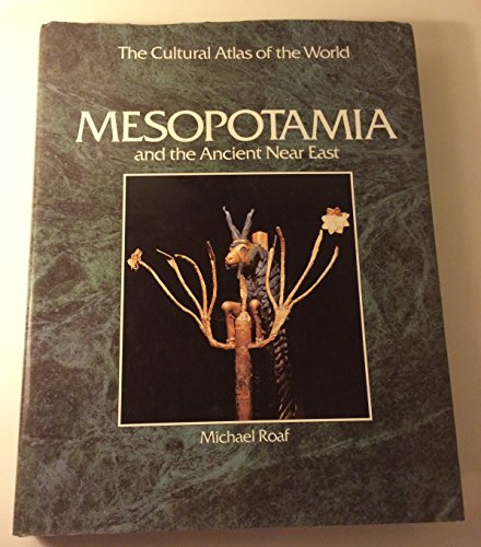 9780867066814: Mesopotamia and the ancient Near East (Cultural atlas of the world)