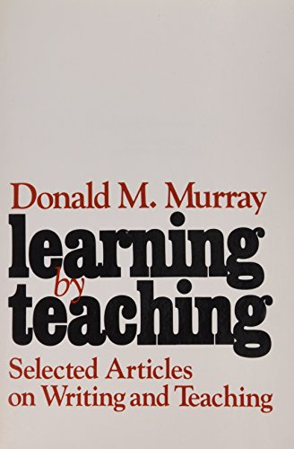 9780867090253: Learning by Teaching: Selected Articles on Writing and Teaching