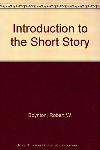 Introduction to the Short Story (086709155X) by Boynton, Robert W.; MacK, Maynard