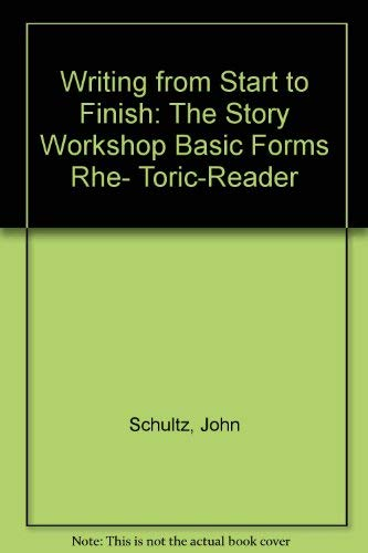 Writing from Start to Finish: The Story: John Schultz