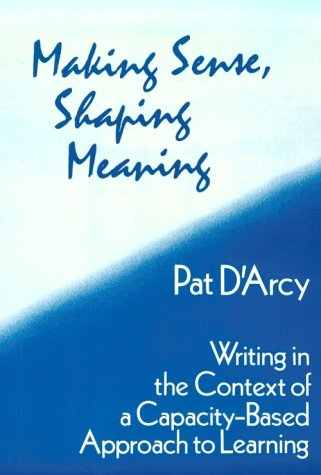 9780867092455: Making Sense, Shaping Meaning: Writing in the Context of a Capacity-Based Approach to Learning (GINN HEINEMANN PROFESSIONAL DEVELOPMENT)
