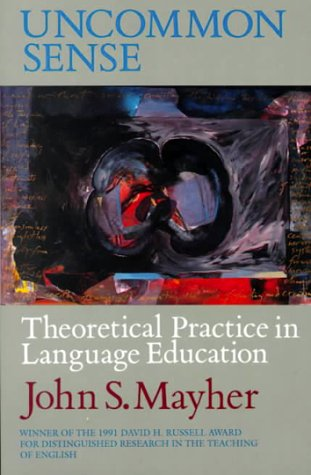 9780867092479: Uncommon Sense: Theoretical Practice in Language Education (Heinemann/Cassell Language & Literacy)