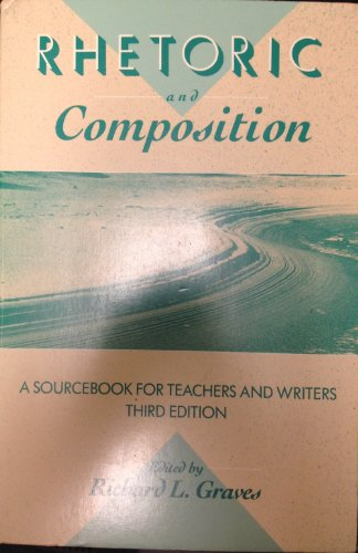 9780867092684: RHETORIC AND COMPOSITION: A SOURCEBOOK FOR TEACHERS AND WRITERS-THIRD EDITION