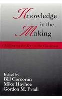 9780867093261: Knowledge in the Making: Challenging the Text in the Classroom